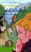 Les Demoiselles, tome 3 : Les Demoiselles de la Louisiane