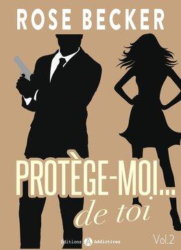 Couverture du livre : Protège-moi... de toi, Tome 2