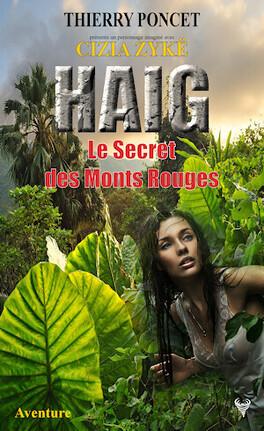 Couverture du livre : HAIG - Le Secret des Monts Rouges