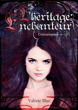Couverture du livre : L'héritage enchanteur - 1  Connaissance