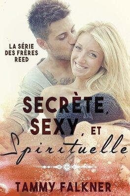 Couverture du livre : Les Frères Reed, Tome 2 : Secrète, sexy, et spirituelle