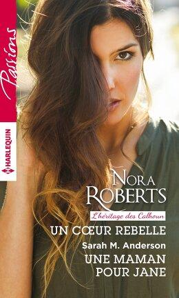 Couverture du livre : Un coeur rebelle / Une maman pour Jane