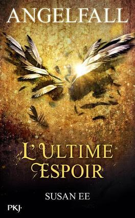 Couverture du livre : Angelfall, Tome 3 : L'Ultime Espoir