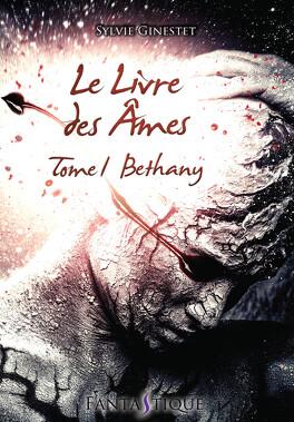 Couverture du livre : Le livre des âmes, tome 1 : Bethany