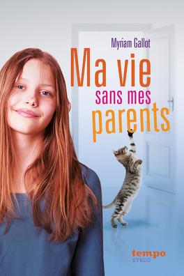 Couverture du livre : Ma vie sans mes parents