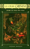 Les Sœurs Grimm, tome 4 : Crime au pays des fées