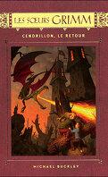 Les Sœurs Grimm, tome 5 : Cendrillon, le Retour
