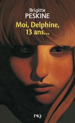 Couverture du livre : Moi, Delphine, 13 ans