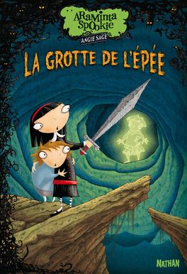Couverture du livre : Araminta Spookie, Tome 2 : La grotte de l'épée