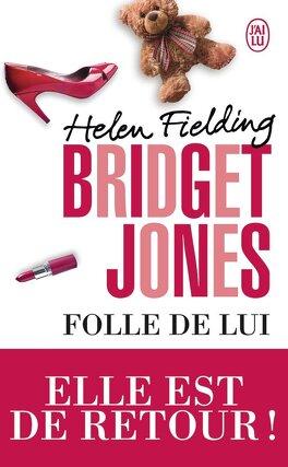 Couverture du livre : Bridget Jones : Folle de lui