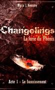 Changelins : La Furie du phénix, Acte 1 : Le Bannissement