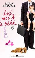 Lui, moi et le bébé, tome 6