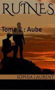 Ruines, Tome 2 : Aube