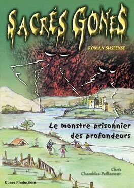 Couverture du livre : Sacrés gones, tome 4 : Le monstre prisonnier des profondeurs