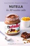 couverture Nutella, les 30 recettes cultes
