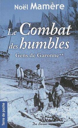 Couverture du livre : Gens de Garonne, tome 2 : Le Combat des humbles