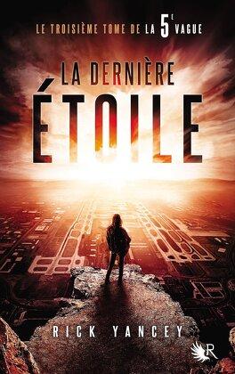 Couverture du livre : La 5ᵉ Vague, Tome 3 : La Dernière Étoile