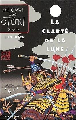 Couverture du livre : Le Clan des Otori, Tome 3 : La Clarté de la lune