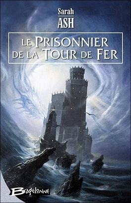 Couverture du livre : Les Larmes d'Artamon, Tome 2 : Le Prisonnier de la Tour de Fer