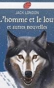 L'Homme et le Loup et autres nouvelles