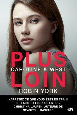 Couverture du livre : Caroline & West, Tome 1 : Plus loin