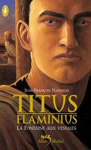 Titus Flaminius, Tome 1 : La Fontaine aux vestales