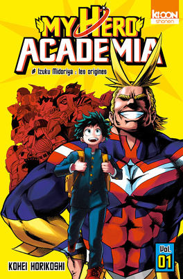 Couverture du livre : My Hero Academia, Tome 1 : Izuku Midoriya : Les Origines