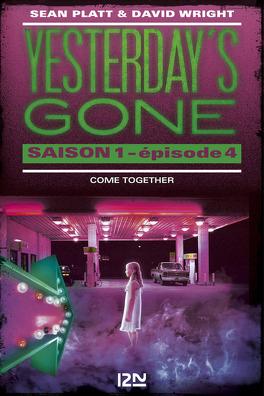 Couverture du livre : Yesterday's Gone, Saison 1 – Épisode 4 : Come Together