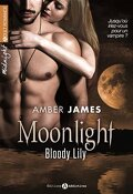 Moonlight, Tome 1: Bloody Lily (L'Intégral)