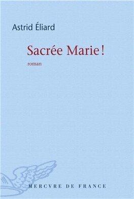 Couverture du livre : Sacrée Marie !