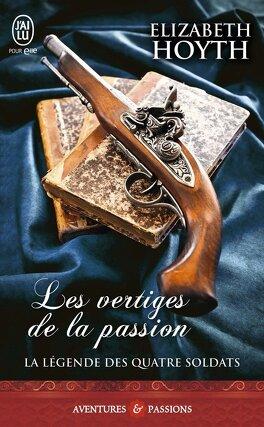 Couverture du livre : La Légende des quatre soldats, Tome 1 : Les Vertiges de la passion