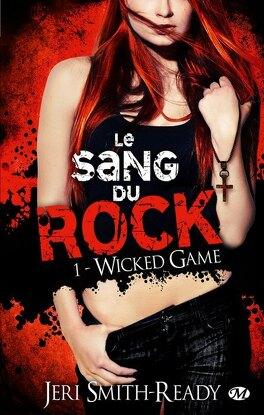 Couverture du livre : Le Sang du Rock, Tome 1 : Wicked Game