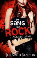 Le Sang du Rock, Tome 1 : Wicked Game
