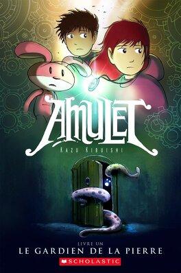 Couverture du livre : Amulet, Tome 1 : La Gardienne de la pierre