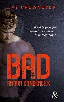 Couverture du livre : Bad, Tome 2 : Amour dangereux