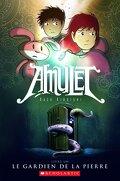 Amulet, tome 1: La gardienne de la pierre