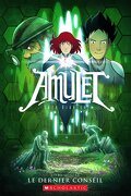 Amulet, tome 4: Le dernier conseil