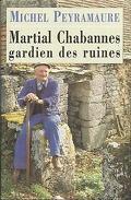 Martial Chabannes ,gardien des ruines