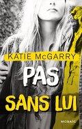 Pushing the Limits, Tome 3 : Pas sans lui