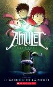 Amulet, Tome 1 : La Gardienne de la pierre