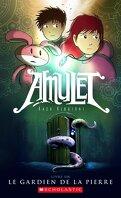 Amulet, Tome 1 : Le Gardien de la pierre
