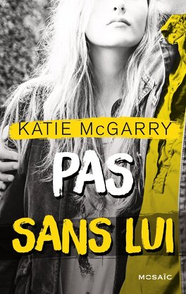 Couverture du livre : Pushing the Limits, Tome 3 : Pas sans lui