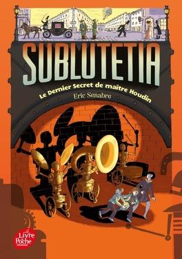 Couverture du livre : Sublutetia, tome 2 : Le dernier secret de maître Houdin