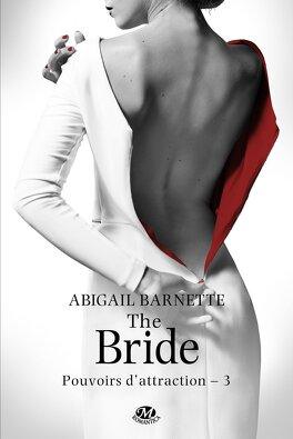 Couverture du livre : Pouvoirs d'attraction, Tome 3 : The Bride