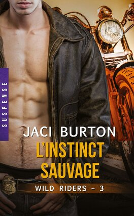 Couverture du livre : Wild Riders, Tome 3 : L'Instinct Sauvage