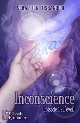 Couverture du livre : Inconscience, Tome 1 : L'éveil
