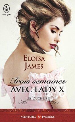 Couverture du livre : Les Duchesses, Tome 7 : Trois semaines avec Lady X