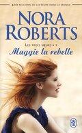 Les Trois sœurs, Tome 1 : Maggie la rebelle