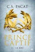 Prince captif, Tome 3 : Le Roi