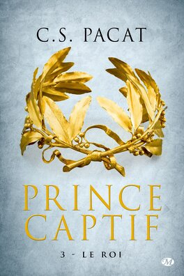 Couverture du livre : Prince captif, Tome 3 : Le Roi